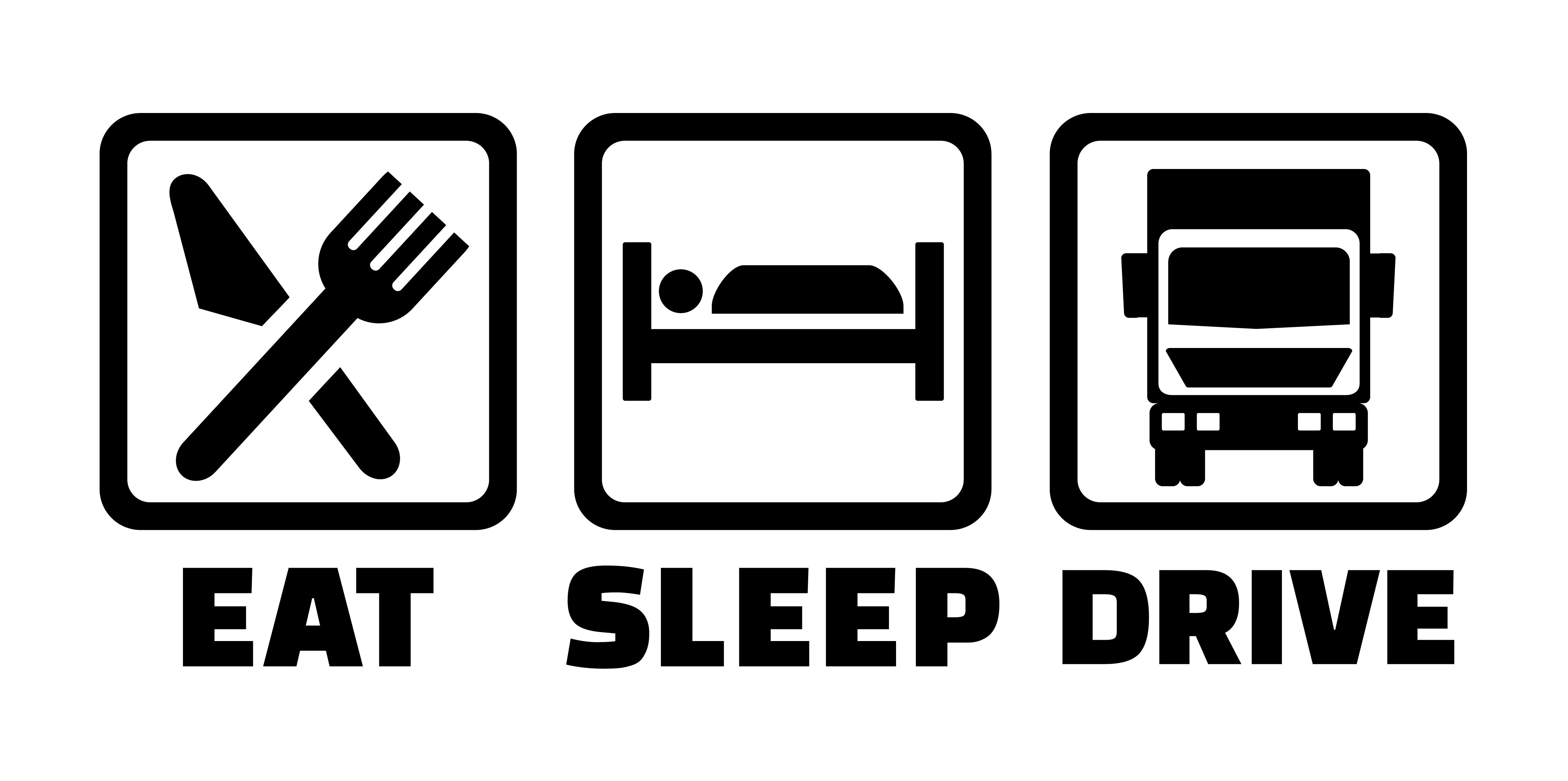 Eat Sleep Drive Sign   Wiers